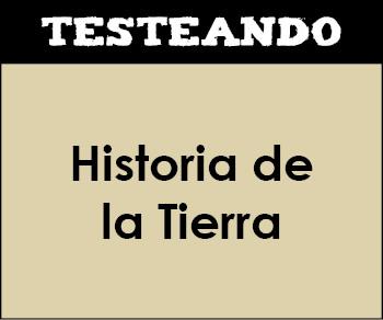 Historia de la Tierra. 1º Bachillerato - Geología (Testeando)