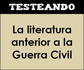 La literatura anterior a la Guerra Civil. 2º Bachillerato - Literatura (Testeando)