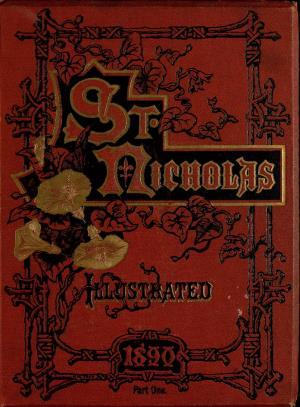 St. Nicholas. March 1890 vol. 17, no. 5 (International Children's Digital Library)