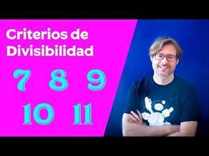 Criterios de Divisibilidad 7 8 9 10 y 11