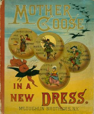 Mother Goose in a new dress (International Children's Digital Library)