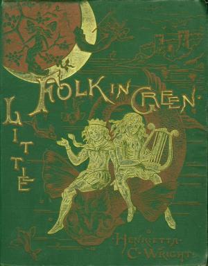 Little folk in green: new fairy stories (International Children's Digital Library)