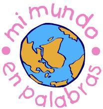 Mi mundo en palabras,  material educativo de apoyo para los profesores de español
