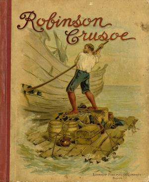 The strange and surprising adventures of Robinson Crusoe of York mariner (International Children's Digital Library)