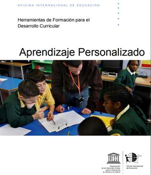 Aprendizaje personalizado. (Herramientas de formación para el desarrollo curricular. Unesco 2017)