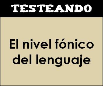 El nivel fónico del lenguaje. 4º ESO - Lengua (Testeando)