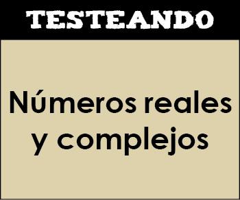 Números reales y complejos. 1º Bachillerato - Matemáticas (Testeando)