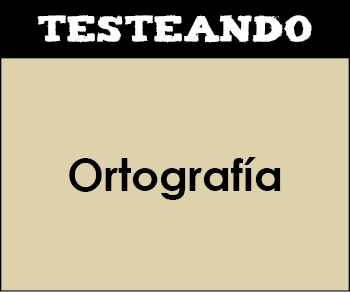 Ortografía. 2º ESO - Lengua (Testeando)