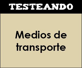 Medios de transporte. 1º Primaria - Conocimiento del medio (Testeando)