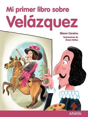 Lecturas recomendadas para Primaria (I): Mi primer libro sobre Velázquez