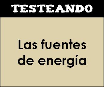 Las fuentes de energía. 4º Primaria - Conocimiento del medio (Testeando)