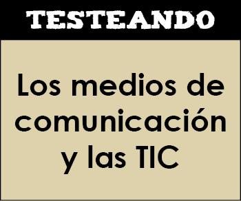 Los medios de comunicación y la TIC. 4º ESO - Lengua (Testeando)