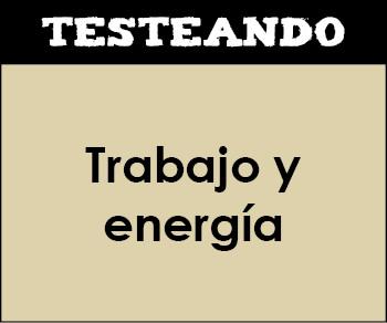 Trabajo y energía. 1º Bachillerato - Física (Testeando)