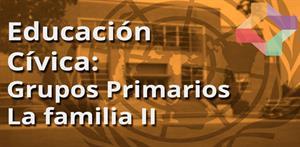 Grupos primarios. La familia II (PerúEduca)