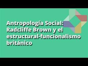 Radcliffe Brown y el estructural-funcionalismo británico