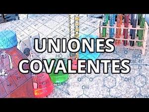 Uniones químicas covalentes