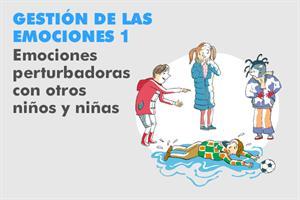 Gestión de las emociones 1: Emociones perturbadoras con otros niños y niñas (Educaixa)