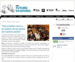 """""""Nos enseñan como a los padres de los padres de nuestros padres"""" (Foro Futuro en Español) #jfe12"""
