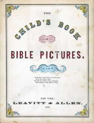 The child's book of Bible pictures (International Children's Digital Library)