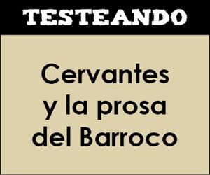 Cervantes y la prosa del Barroco. 1º Bachillerato - Literatura (Testeando)
