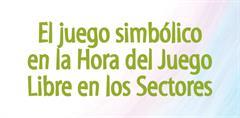 El juego simbólico en la hora del juego libre en los sectores (PerúEduca)