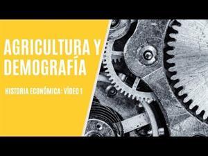 Revolución agraria y transición demográfica (La revolución industrial, parte 1)