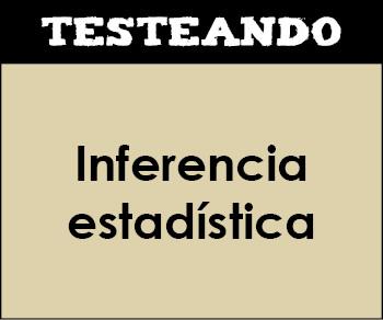 Inferencia estadística. 2º Bachillerato - Matemáticas (Testeando)