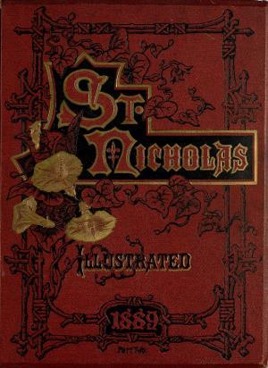 St. Nicholas. September 1889 vol. 16, no. 11 (International Children's Digital Library)