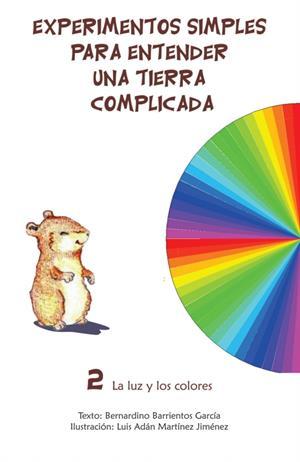 La luz y los colores. Libro 2: Experimentos simples para entender una Tierra complicada (unam.mx)