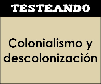 Colonialismo y descolonización. 4º ESO - Historia (Testeando)