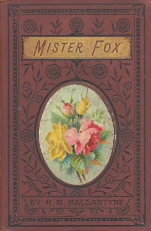 Mister Fox (International Children's Digital Library)