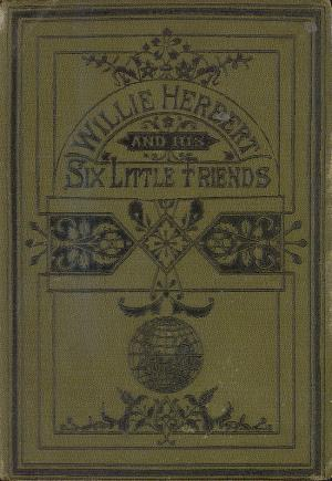 Willie Herbert and his six little friends  (International Children's Digital Library)