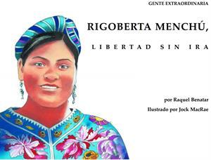 Rigoberta Menchú, Libertad sin ira