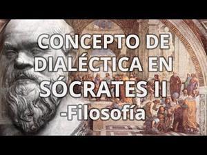 Sócrates. dialéctica II