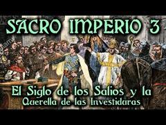 Sacro Imperio 3: La Dinastía Salia y la Querella de las Investiduras
