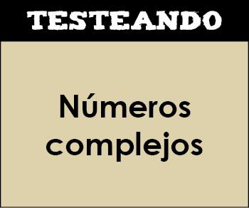 Números complejos. 1º Bachillerato - Matemáticas (Testeando)