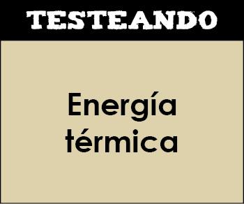 Energía térmica. 4º ESO - Física y química (Testeando)