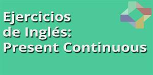 Ejercicios de inglés: present continuous  (PerúEduca)