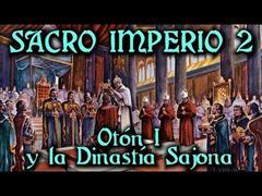Sacro Imperio 2: Otón I y la Dinastía Sajona