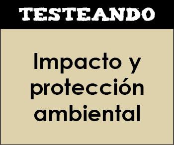 Impacto y protección ambiental. 2º Bachillerato - Ciencias de la Tierra y medioambientales (Testeando)
