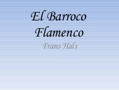 El Barroco Flamenco: Frans Hals (Slide Share)