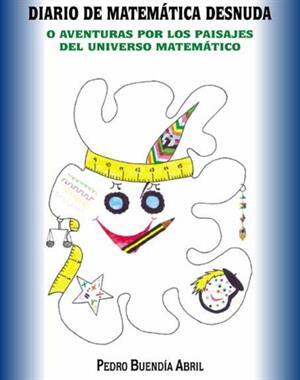 Diario de Matemática desnuda. Pedro Buendía Abril