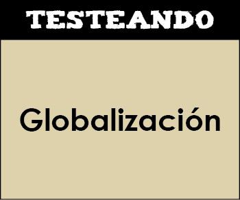 Globalización. 1º Bachillerato - Economía (Testeando)