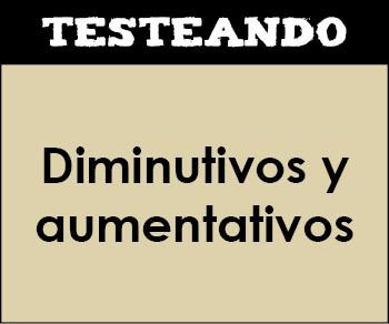 Diminutivos y aumentativos. 2º Primaria - Lengua (Testeando)