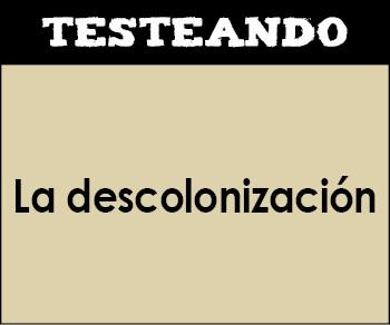 La descolonización. 4º ESO - Historia (Testeando)