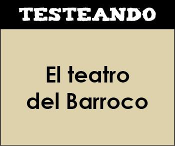 El teatro del Barroco. 1º Bachillerato - Literatura (Testeando)