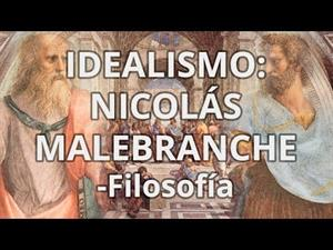 Idealismo. Nicolás Malebranche.