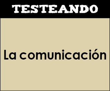 La comunicación. 1º Bachillerato - Lengua (Testeando)