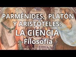 Parménides, Platón y Aristóteles: La ciencia