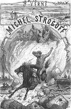 Miguel Strogoff, el correo del zar. Julio Verne (bibliotecasvirtuales.com)